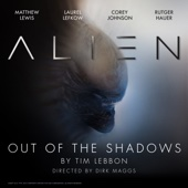 Tim Lebbon & Dirk Maggs - Alien: Out of the Shadows: An Audible Original Drama  artwork