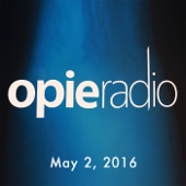Opie Radio - Opie and Jimmy, Sherrod Small, Chris DiStefano, Clint Hill, May 02, 2016  artwork