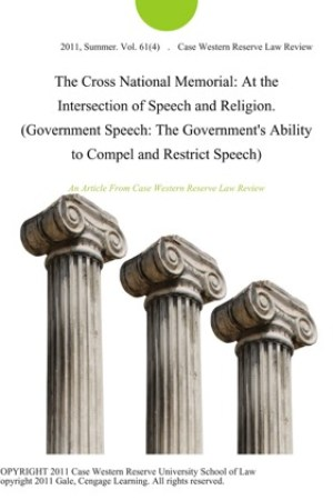 read online The Cross National Memorial: At the Intersection of Speech and Religion. (Government Speech: The Government's Ability to Compel and Restrict Speech)
