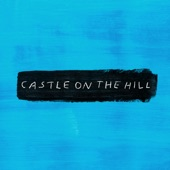 Castle on the Hill - Single, Ed Sheeran