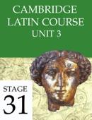 Cambridge Latin Course Unit 3 Stage 31 - University of Cambridge School Classics Project