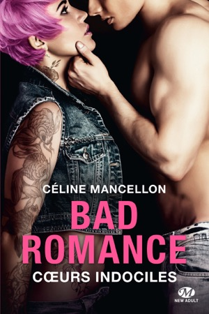 read online Bad Romance : Curs indociles