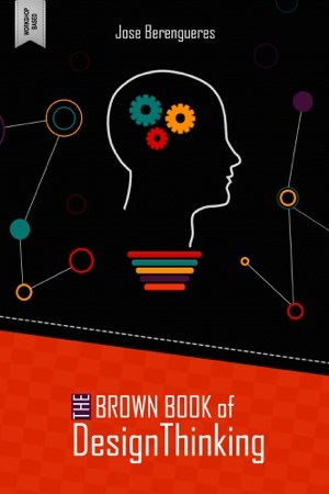 read online The Brown Book of Design Thinking