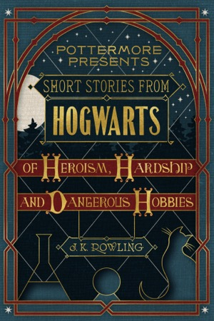 read online Short Stories from Hogwarts of Heroism, Hardship and Dangerous Hobbies