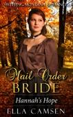 Ella Camsen - Mail Order Bride: Hannah's Hope  artwork