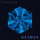 Dangerous - Single, Glades