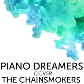 Piano Dreamers - Piano Dreamers Cover the Chainsmokers  artwork