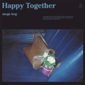 Happy Together, Mega Bog