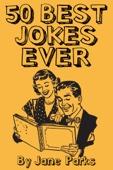 50 Best Jokes Ever - Jane Parks