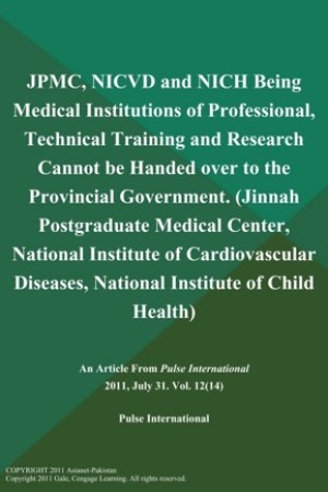 read online JPMC, NICVD and NICH Being Medical Institutions of Professional, Technical Training and Research Cannot be Handed over to the Provincial Government (Jinnah Postgraduate Medical Center, National Institute of Cardiovascular Diseases, National Institute of Child Health)