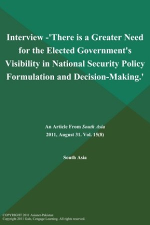 read online Interview -'There is a Greater Need for the Elected Government's Visibility in National Security Policy Formulation and Decision-Making.'
