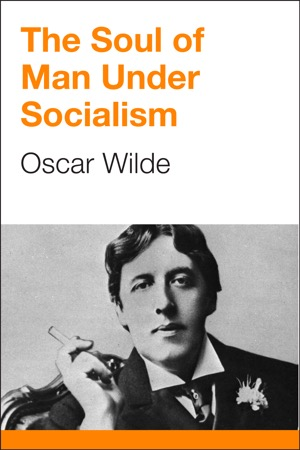 read online The Soul of Man under Socialism