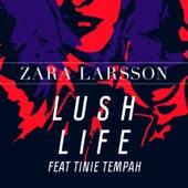 Lush Life (feat. Tinie Tempah) [Remixes] - Single, Zara Larsson