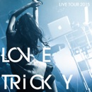LOVE TRiCKY LIVE TOUR 2015 ~ヘルシーミュージックで体重減るしー~