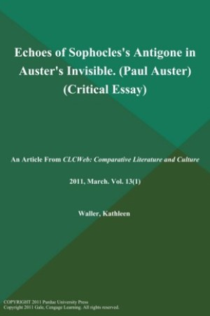 read online Echoes of Sophocles's Antigone in Auster's Invisible (Paul Auster) (Critical Essay)