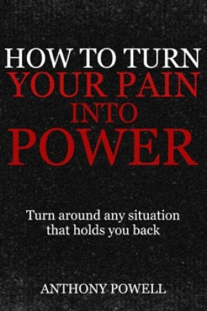 read online How to turn your pain into power