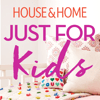 House & Home Media - House & Home: Just For Kids アートワーク