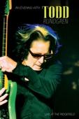 Todd Rundgren, John Ferenzik, Jesse Gress, Prairie Prince, Kasim Sulton & Chris Andersen - An Evening with Todd Rundgren  artwork