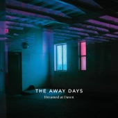 Dreamed at Dawn, The Away Days