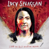 I Hope You Don't Mind Me Writing, Lucy Spraggan
