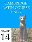 Cambridge Latin Course Unit 2 Stage 14 - University of Cambridge School Classics Project