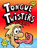 Tongue Twisters for Kids - Riley Weber