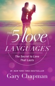 The 5 Love Languages - Gary D. Chapman