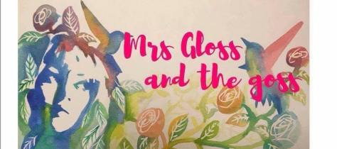 Photo from the Mrs Gloss and The Goss Facebook page