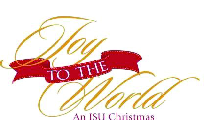 Joy to the World, An ISU Christmas