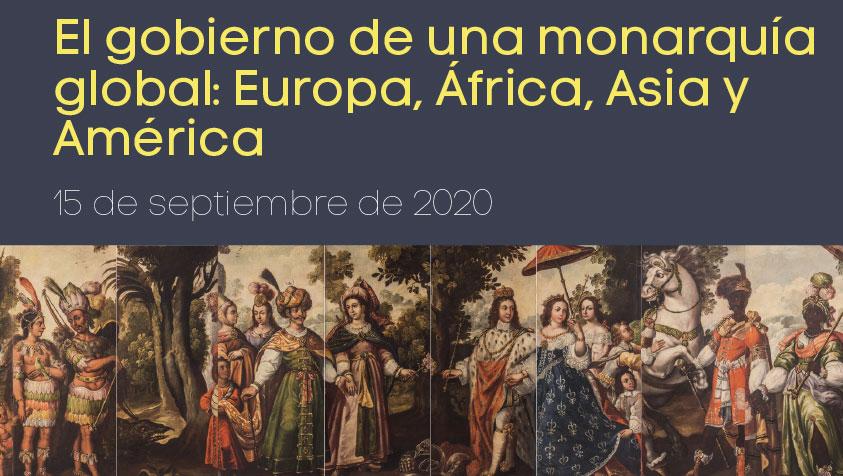 II SEMINARIO PERMANENTE  METODOLÓGICO Y DEFORMACIÓN ONLINE IULCE-UAM: El gobierno de una monarquía global: Europa, África, Asia y América