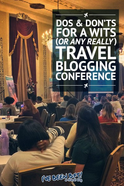 I've Been Bit! A Travel Blog :: Dos & Don'ts for a WITS or Any Travel Blogging Conference | Travel, Tips, Wanderful, Women in Travel Summit, WITS17 |