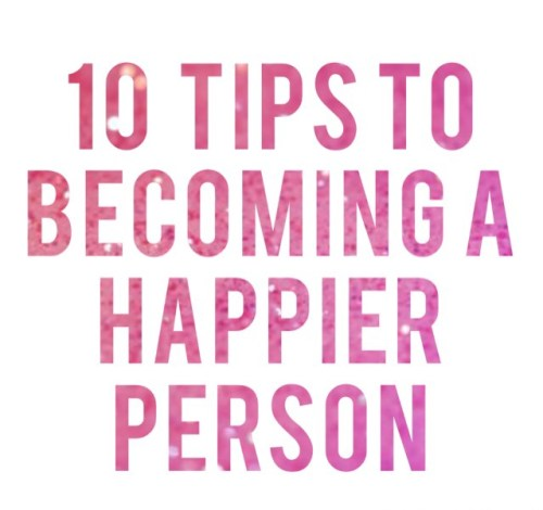ten tips to becoming a happier person by ivy says