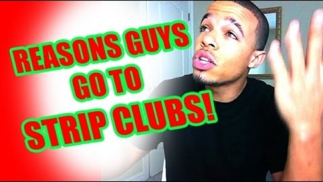 Reasons Guys Go To Strip Clubs @JerryLaVigneJr
