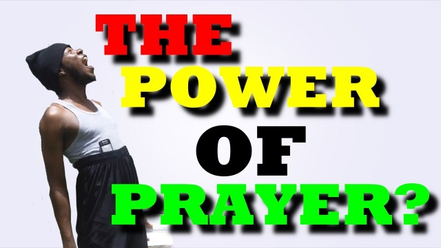 The Power Of Prayer @Kevin2wokrayzee