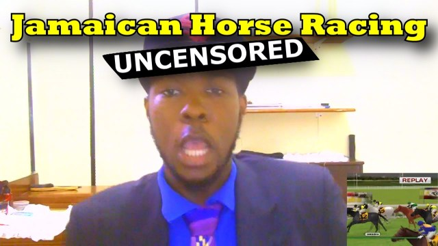 Jamaican Horse Racing Uncensored @Kevin2wokrayzee