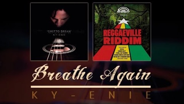 Ky-Enie – Breathe Again [Official Video 2013 - Reggaeville Riddim]