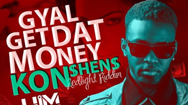 Konshens – Gyal Get The Money (Raw) (Redlight Riddim)