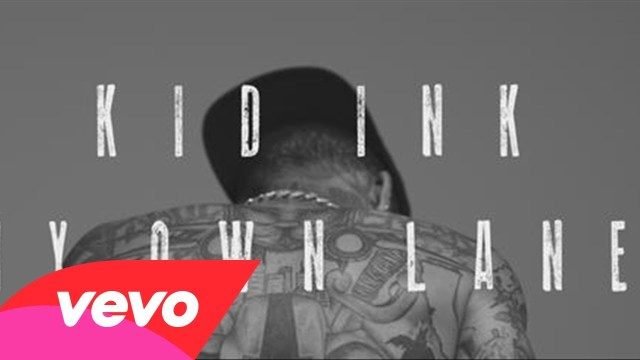 Kid Ink – Paving My Own Lane (No Miracles)