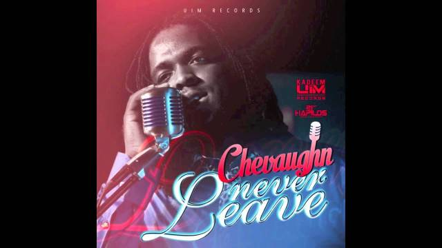 Chevaughn – Never Leave