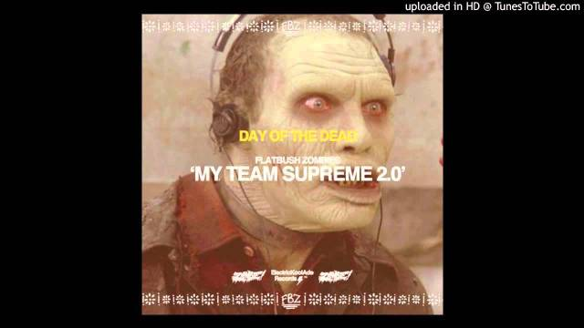 Flatbush ZOMBiES – My Team Supreme 2.0 [Feat. Bodega Bamz]