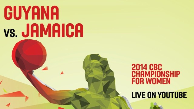 Guyana vs. Jamaica – Game 4 – 2014 CBC Championship for Women