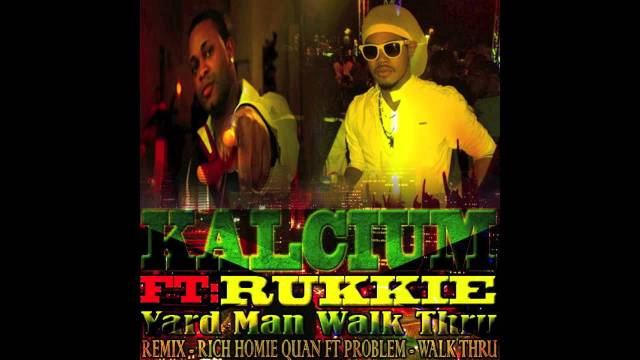 Kalcium Ft Rukkie – Yard Man Walk Thru (Remix) – Rich Home Quan Walk Thru