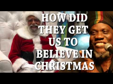 How Did They Get Us To Believe in Christmas?
