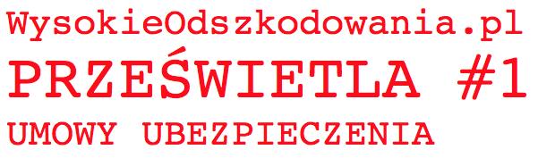 WysokieOdszkodowania.pl prześwietla umowy ubezpieczenia