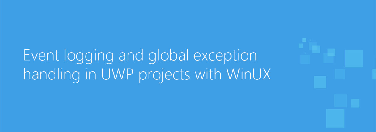 UWP exception handling and logging with WinUX