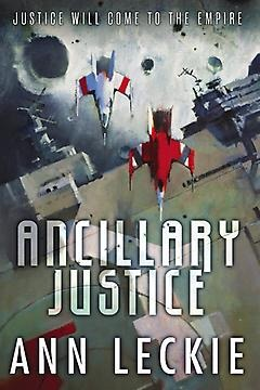 Ancillary Justice by Ann Leckie - Review
