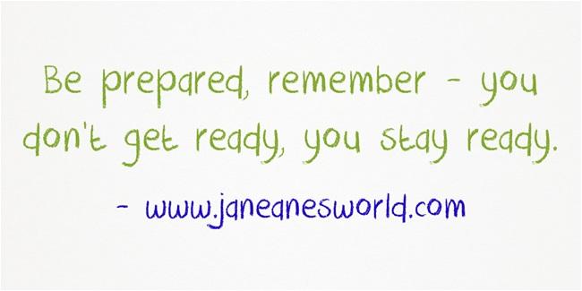 http://i1.wp.com/janeanesworld.com/wp-content/uploads/2012/12/Be-prepared-remember-.jpg?resize=650%2C325