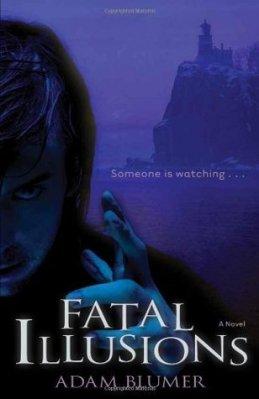 Fatal Illusions, by Adam Blumer