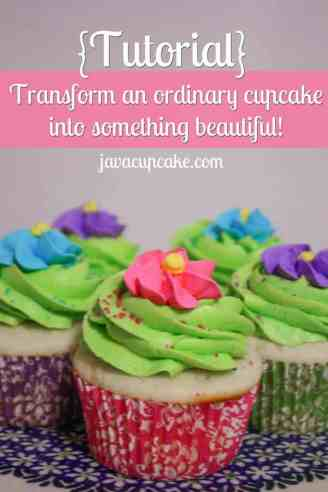 {Tutorial} Spring Cupcakes by JavaCupcake.com - Transform ordinary vanilla cupcakes into beautiful cupcakes perfect for Spring!