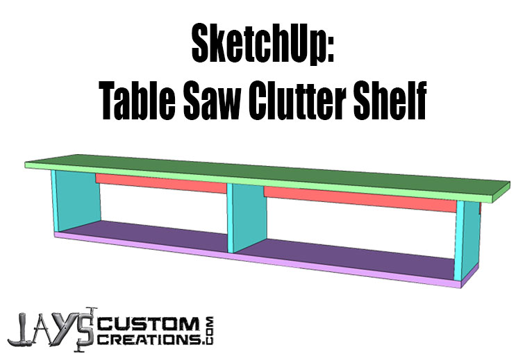 Sketchup an exercise in visualization table saw clutter for Table design sketchup